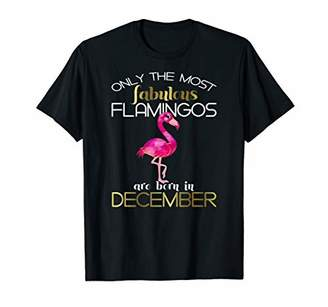 Flamingos Only The Most Fabulous Are Born December T-Shirt T-Shirt