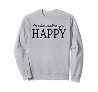 Do What Makes You Happy Black Unique Women Girls Sweatshirt