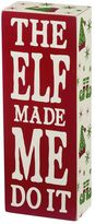 """The Elf Made Me"" Christmas Wood Wall Art"