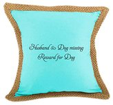 Style in Print Husband & Dog Missing Reward For Dog Bed Home Decor Canvas Jute Pillow Cover