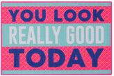 Simple By Design ''You Look Really Good Today'' Rug - 20'' x 30''