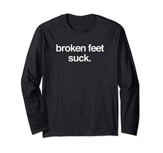 Funny Foot Fracture Recovery Gift & Broken Foot Long Sleeve T-Shirt
