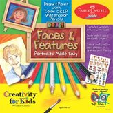 Creativity For Kids Faces & Portraits Made Easy