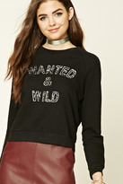Forever 21 FOREVER 21+ Wanted and Wild Sweatshirt