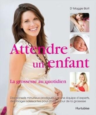 Maggie Blott Attendre un enfant : la grossesse au quotidien