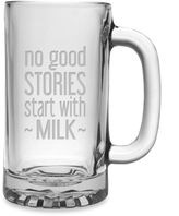 "Susquehanna Glass Etched Novelty Barware ""No Good Stories Start with Milk"" Pub Beer Mug"