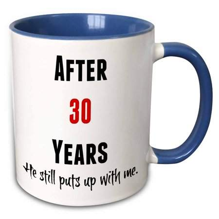 with me. 3drose 3dRose After 30 Years He Still Puts Up With Me, Black And Red Letters - Two Tone Blue Mug, 11-ounce
