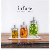 Infuse: Oil, Spirit, Water Infusion Recipe Book