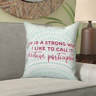 Bungalow Rose Higgs Lazy Is a Strong Word Throw Pillow