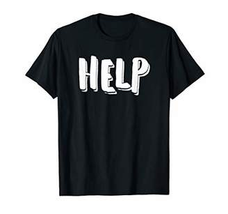 IDEA Classic Funny HELP Gift for Him or Her T-Shirt