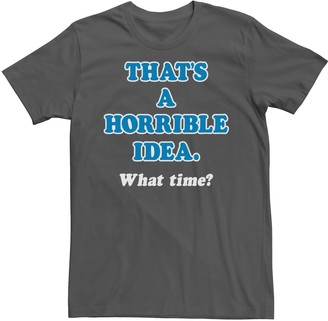 IDEA Men's That's A Horrible What Time? Tee