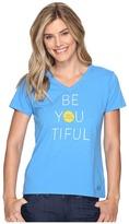 Life is Good Be You Tiful Crusher Vee Women's T Shirt