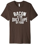 Bacon Is The Duct Tape Of Food - Funny Novelty T-Shirt