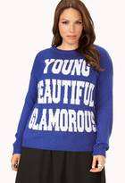 Forever 21 Plus Size Young, Beautiful, & Glamorous Sweater