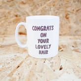 Veronica Dearly 'Congrats On Your Lovely Hair' Mug