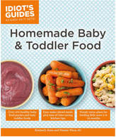 Penguin Random House Idiot's Guides: Homemade Baby & Toddler Food By Kimberly Aime And Natalie Weiss
