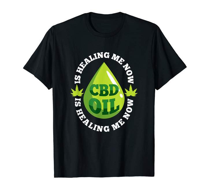 CBD Oil is healing me now - Cannabidiol T-Shirt