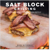 Sur La Table Salt Block Grilling: 70 Recipes for Outdoor Cooking with Himalayan Salt Blocks