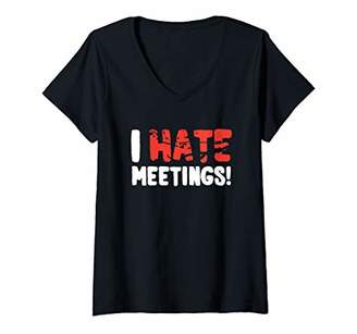 Womens I Hate Meetings Office Meeting V-Neck T-Shirt