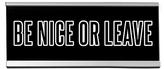 'Be Nice or Leave' Desk Sign