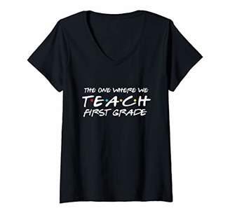 The One Womens Where We Teach First Grade Teacher Gifts V-Neck T-Shirt