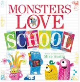 """Monsters Love School"" Book by Mike Austin"