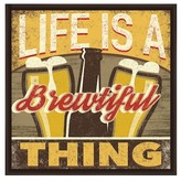 PTM Images Life Is A Brewtiful Thing Inverse Framed Giclee Art - 13x13