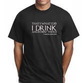 Games of Thrones Game of Thrones That's What I Do I Drink and I Know things SP00 for men T shirt