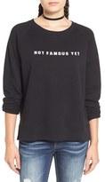 Ten Sixty Sherman Women's 'Not Famous Yet' Graphic Sweatshirt