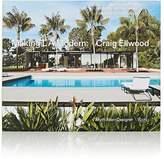 Rizzoli Making L.A. Modern: Craig Ellwood - Myth, Man, Designer