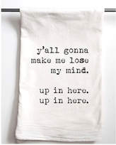 Aspen Lane Set Of 2 Y'all Gonna Make Me Lose My Mind Flour Sack Towels