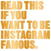 Chronicle Books Read This If You Want To Be Instagram Famous Book