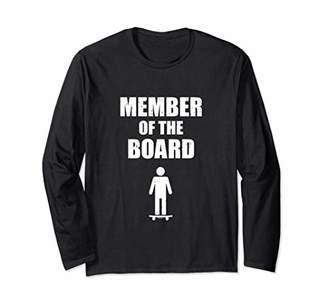 Member of the Board - Boardroom Skateboarder Innuendo Long Sleeve T-Shirt