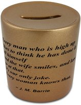 Fotomax Money box with Every man who is high up likes to think he has done it all himself; and the wife smiles, and lets it go at that. It's our only joke. Every woman knows that.