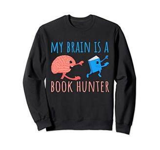 Hunter My Brain Is A Book Reading Hobby Sweatshirt