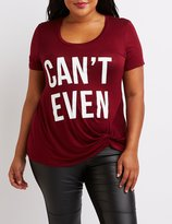 Charlotte Russe Plus Size Can't Even Graphic Tee