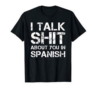 Funny Spanish Gift Shirts - I Talk Shit About You In Spanish T-Shirt