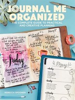 Rebecca Spooner Journal Me Organized: The Complete Guide To Practical And Creative Planning