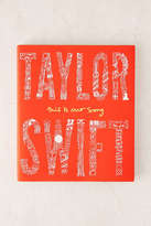 Urban Outfitters Taylor Swift: This Is Our Song By Tyler Conroy
