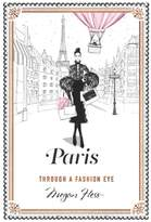 Chronicle Books Paris: Through A Fashion Eye Book