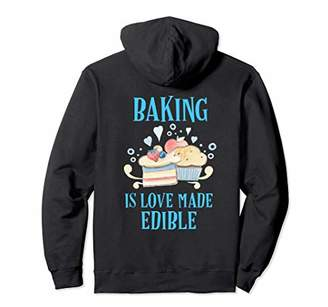 IDEA Fun Baking Is Love Made Edible Great Gift Pullover Hoodie