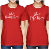 365 Printing Like Daughter Like Mother Red Womens Short Sleeve T Shirt For Moms