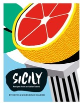 Chronicle Books Sicily: Recipes From The Pearl Of Southern Italy Cookbook