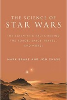 Science of Star Wars : The Scientific Facts Behind the Force, Space Travel, and More! (Paperback) (Mark