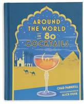 Chronicle Books 'Around the World in 80 Cocktails' Book