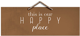 PTM Images 'This is Our Happy Place' Wall Sign