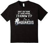Kids Funny Aquarius Sign Shirt - If I Were Wrong I'd Know It! 10