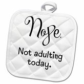 3dRose Lenas Photos - Funny Quotes - Nope Not Adulting Today - 8x8 Potholder (phl_235602_1)