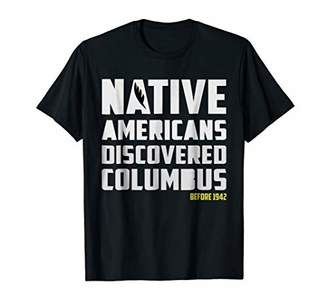 Native Americans Discovered Columbus - Before 1942 T Shirt