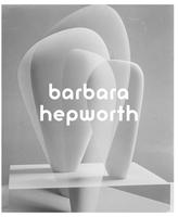 Abrams Barbara Hepworth: Sculpture for a Modern World